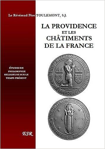 Livres en espagnol téléchargement gratuit en ligne La providence et les châtiments de la France PDF by Marcel Toulemont