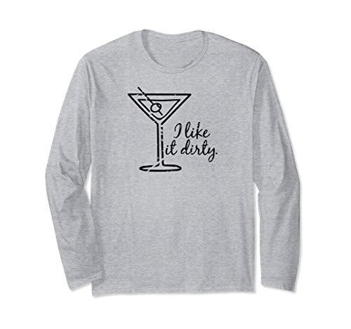 I Like It Dirty Shirt Funny Bar Martini Glass