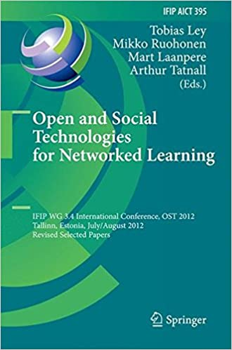 Book Open and Social Technologies for Networked Learning: IFIP WG 3.4 International Conference, OST 2012, Tallinn, Estonia, July 30 - August 3, 2012, ... in Information and Communication Technology)
