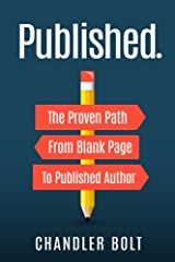 Are you tired of trying time and time again to successfully, write, market, and publish a book and not being successful? Are you looking for a map that will take you from blank page to published author as quick as possible? In this conversational and...