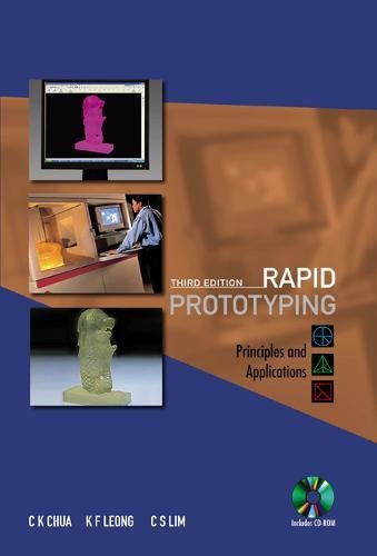 Rapid Prototyping: Principles and Applications (3rd Edition) (with Companion CD-Rom)