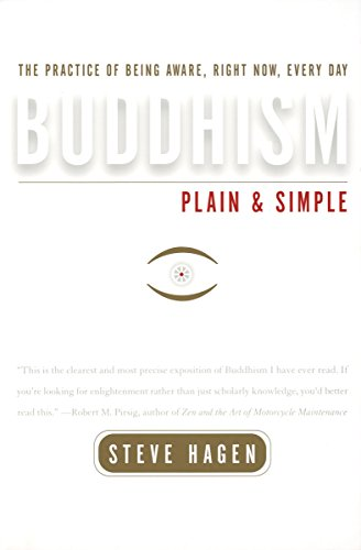 (Buddhism Plain and Simple: The Practice of Being Aware, Right Now, Every)