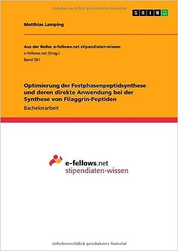 Book Optimierung Der Festphasenpeptidsynthese Und Deren Direkte Anwendung Bei Der Synthese Von Filaggrin-Peptiden