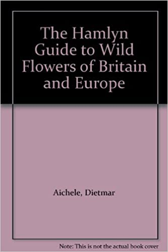 The Hamlyn Guide to Wild Flowers of Britain and Europe