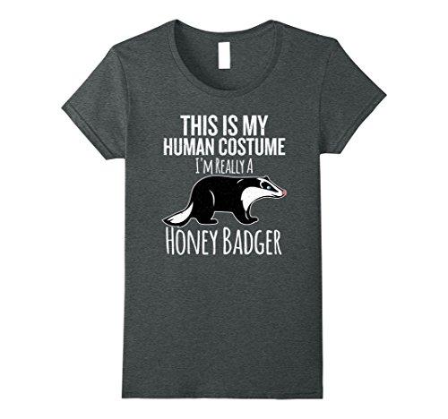 Womens This is My Human Costume, I'm Really a Honey Badger T-shirt XL Dark (Honey Badger Costume Halloween)