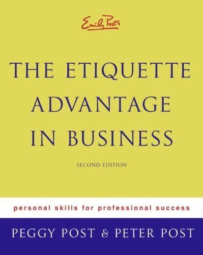 Emily Posts The Etiquette Advantage in Business Personal Skills for Professional Success Second Edition pdf