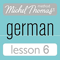 Michel Thomas Beginner German, Lesson 6
