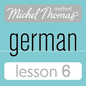 Michel Thomas Beginner German, Lesson 6 Speech