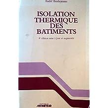 Isolation thermique des bâtiments : Parois opaques, parois translucides, aération et ventilation, maisons individuelles, immeubles collectifs d'habitation, bâtiments autres que d'habitation