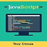 JavaScript: A Guide to Learning the JavaScript Programming Language | Troy Dimes