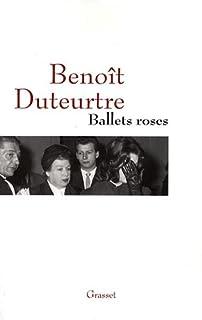 Ballets roses, Duteurtre, Benoît