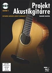 Projekt Akustikgitarre, Band 1.: Gitarre lernen leicht gemacht