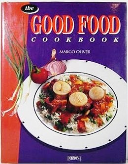The good food cookbook margo oliver 9782894293799 amazon books forumfinder Image collections