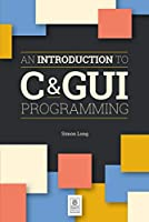 An Introduction to C & GUI Programming Front Cover