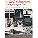 A Guide to Architecture in Washington State, Sally B. Woodbridge and Roger Montgomery, 0295957611