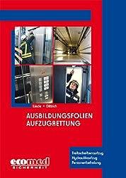 Ausbildungsfolien Aufzugrettung: Hydraulikaufzug - Treibscheibenaufzug - Personenrettung