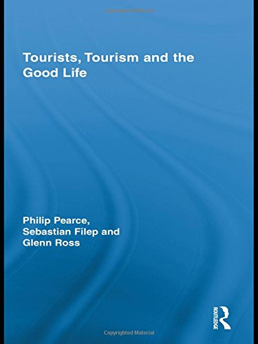 Tourists, Tourism and the Good Life (Routledge Advances in Tourism)