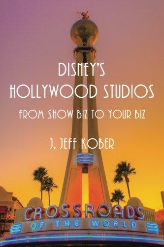 Disney's Hollywood Studios: From Show Biz to Your Biz