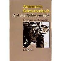 Auf der Schattenseite. Ausgewählte Reportagen, Feuilletons und Fotografien 1933-1942