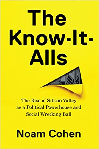 In Wrecking Its Brands And Its >> Amazon Com The Know It Alls The Rise Of Silicon Valley As A