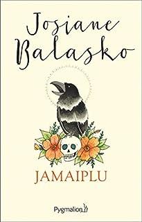 Jamaiplu, Balasko, Josiane