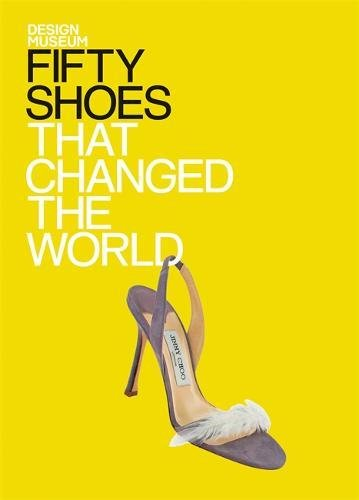 [Fifty Shoes That Changed the World (Design Museum Fifty)] (Fashion Costume Museum London)