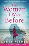 Book cover from The Woman I Was Before: A gripping emotional page turner with a twist by Kerry Fisher
