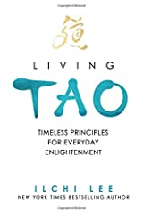 Living Tao: Timeless Principles for Everyday Enlightenment Paperback