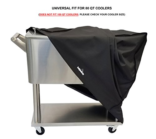 Cooler Cart Cover - Universal Fit For Most 80 QT (Does Not Fit 100 QT) Rolling Cooler (Patio Cooler On Wheels, Beverage Cart, Rolling Ice Chest, Party Cooler) Protective Cover, Water Proof, New 2018 (Stainless Steel Cooler Rolling)