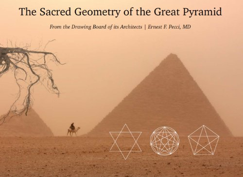 The Sacred Geometry of the Great Pyramid - From the Drawing Board of its Architects