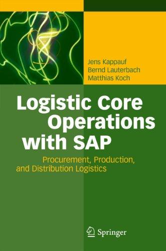 Download Logistic Core Operations with SAP: Procurement, Production and Distribution Logistics Pdf