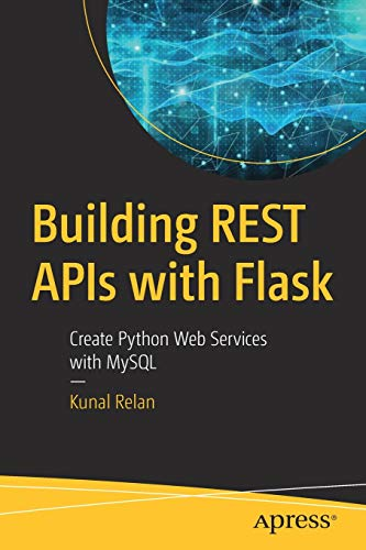 Building REST APIs with Flask: Create Python Web Services with MySQL Front Cover