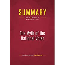 Summary: The Myth of the Rational Voter: Review and Analysis of Bryan Caplan's Book