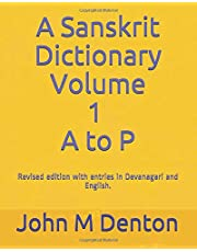 A Sanskrit Dictionary: A revised edition with entries in Devanagari and English. Volume 1 of 2