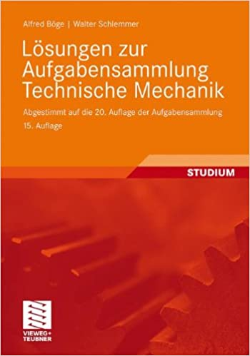Aufgabensammlung Technische Mechanik, 20. Auflage by Alfred Böge ...
