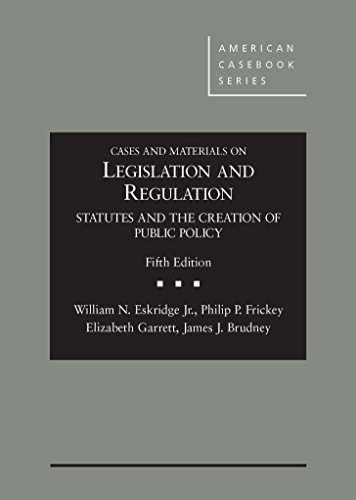 1628101733 – Cases and Materials on Legislation and Regulation: Statutes and the Creation of Public Policy, 5th (American Casebook Series)
