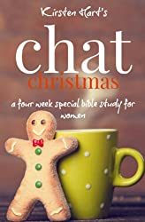 CHAT Christmas: A Four Week Special Bible Study For Women (Volume 3)