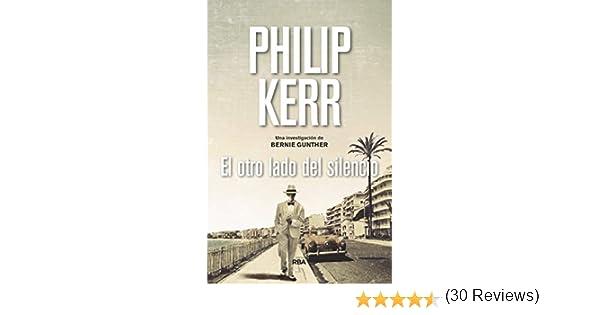 El otro lado del silencio: Serie Bernie Gunther XI eBook: Kerr, Philip, Iriarte, Eduardo: Amazon.es: Tienda Kindle
