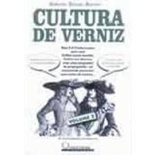Cultura De Verniz. As Curiosidades Continuam - Volume 2