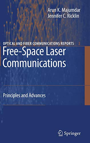 Free-Space Laser Communications: Principles and Advances (Optical and Fiber Communications Reports)