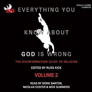 Everything You Know About God Is Wrong, Vol 2: The Disinformation Guide To Religion (Unabridged) Hörbuch
