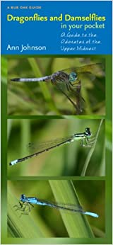 Dragonflies and Damselflies in Your Pocket: A Guide to the Odonates of the Upper Midwest (Bur Oak Guide) (A Bur Oak Guide)