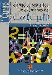 Descargar Libro Ejercicios Resueltos De Exámenes De Cálculo De Ángel Plaza Ángel Plaza De La Hoz