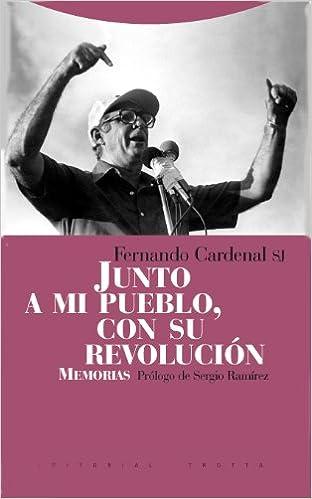 Junto a mi pueblo, con su revolucion. Memorias (Spanish Edition): Fernando Cardenal: 9788498790306: Amazon.com: Books