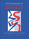 Influences of Lucifer and Ahriman: Human Responsibility for the Earth, 5 lectures, November 1919 (CW 191, 193)