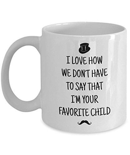 Dad Mug - I Love How We Don't Have To Say That I'm Your Favorite Child - Funny Novelty Ceramic Coffee & Tea Cup Cool Gifts For Father With Gift Box