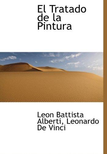 El Tratado de la Pintura (Spanish Edition) [Leon Battista Alberti - Leonardo De Vinci] (Tapa Dura)