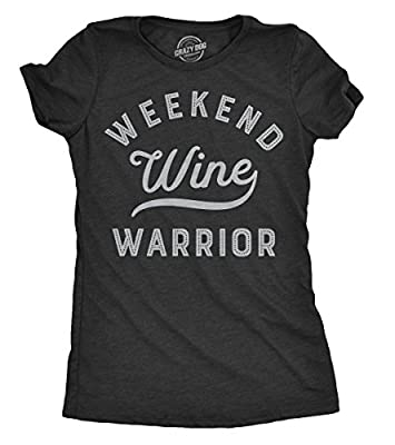 Womens Weekend Warrior Wine Tshirt Funny Day Drinking Tee for Ladies
