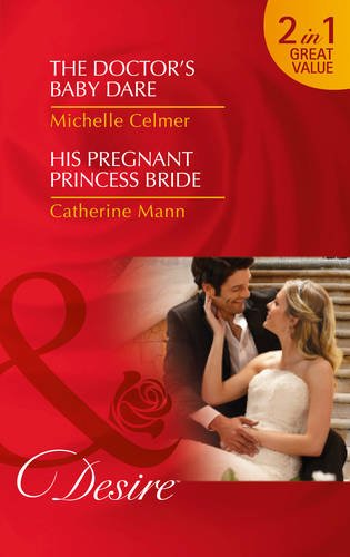 book cover of The Doctor\'s Baby Dare / His Pregnant Princess Bride