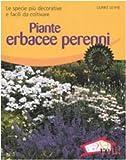 Image de Piante erbacee perenni. Le specie più decorative e facili da coltivare